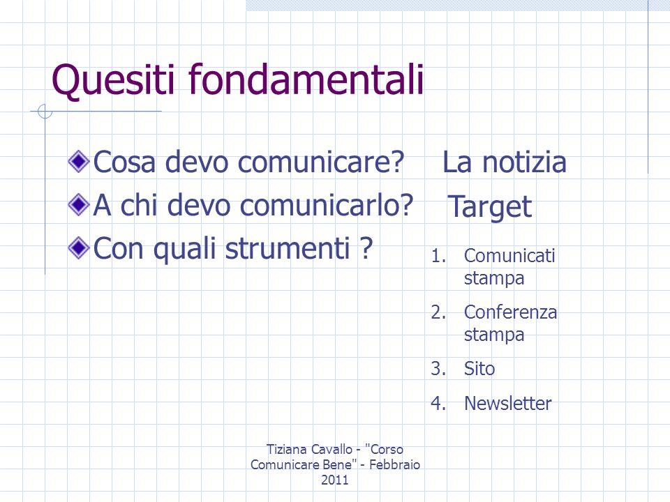 Tiziana Cavallo - Corso Comunicare Bene - Febbraio 2011 Gli strumenti COMUNICATO STAMPA regoletta del SECCO: 1.