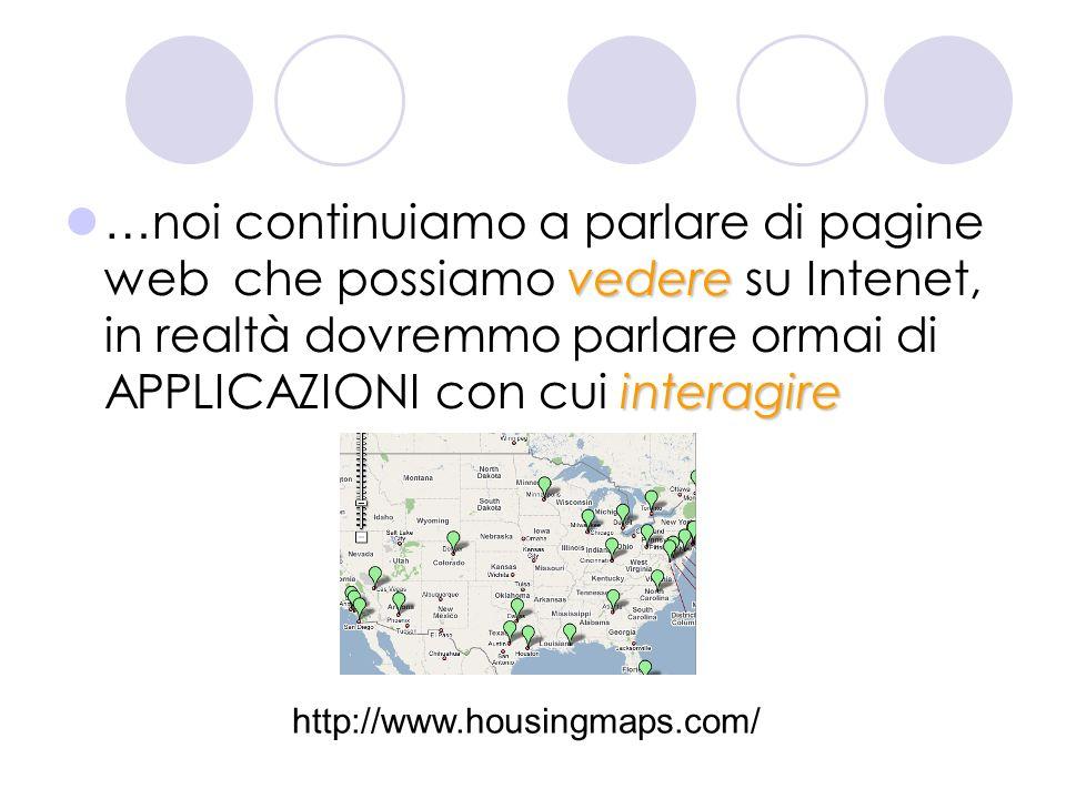vedere interagire … noi continuiamo a parlare di pagine web che possiamo vedere su Intenet, in realtà dovremmo parlare ormai di APPLICAZIONI con cui interagire http://www.dossier.net/utilities/immagini_terra/index.html