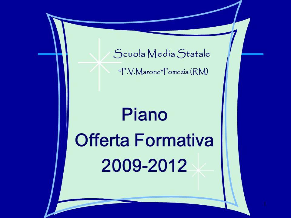 1 Scuola Media Statale P.V.MaronePomezia (RM) Piano Offerta Formativa 2009-2012