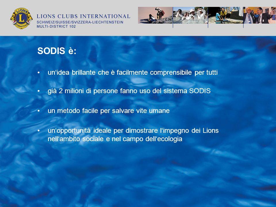 SODIS è geniale, semplicemente geniale.SODIS e Lions: due partner fortissimi.