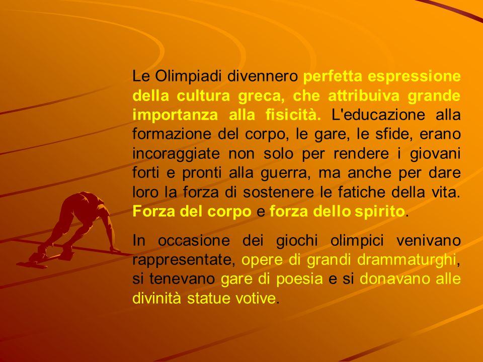 Le Olimpiadi raggiunsero una tale importanza che durante il loro svolgimento pare si sospendessero tutte le guerre Pace Olimpica.