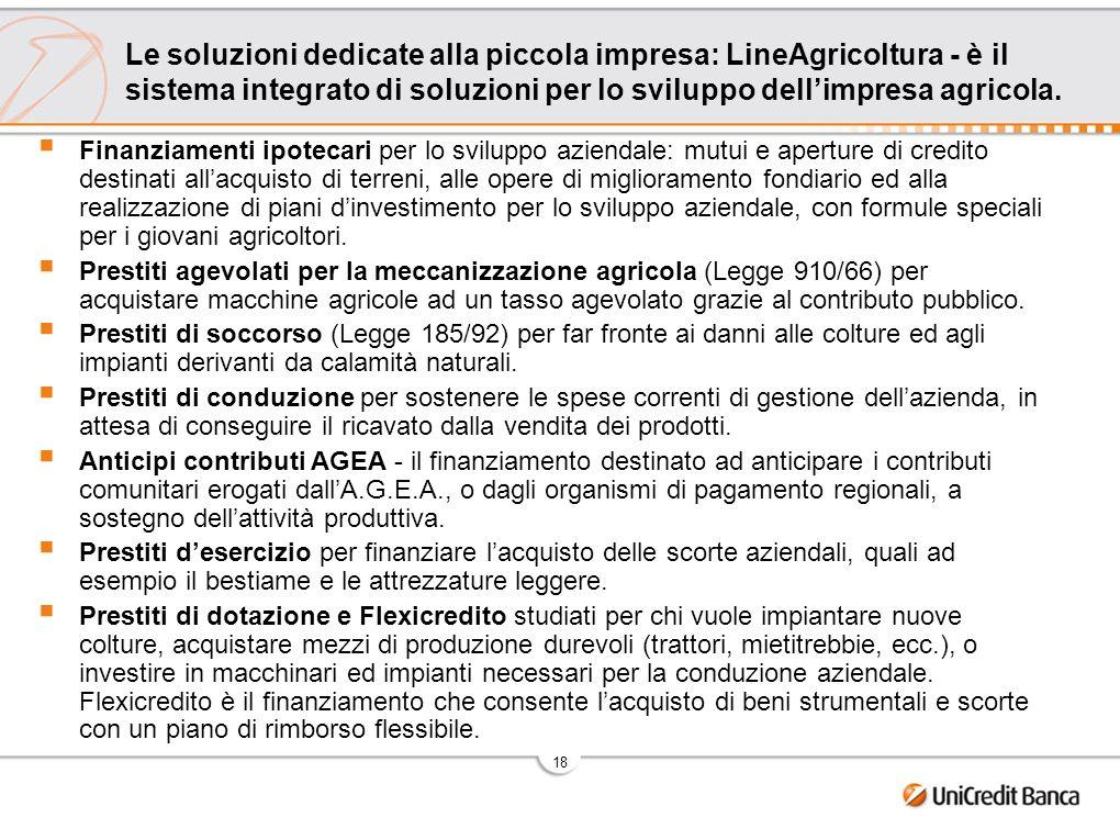 19 UniCredit Banca vicina al territorio per contribuire allo sviluppo delleconomia reale: a sostegno delle Associazioni di Categoria.