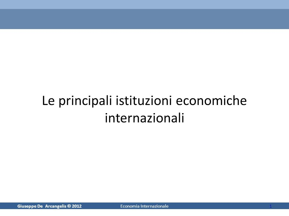 Giuseppe De Arcangelis © 2012Economia Internazionale2 Quali sono.
