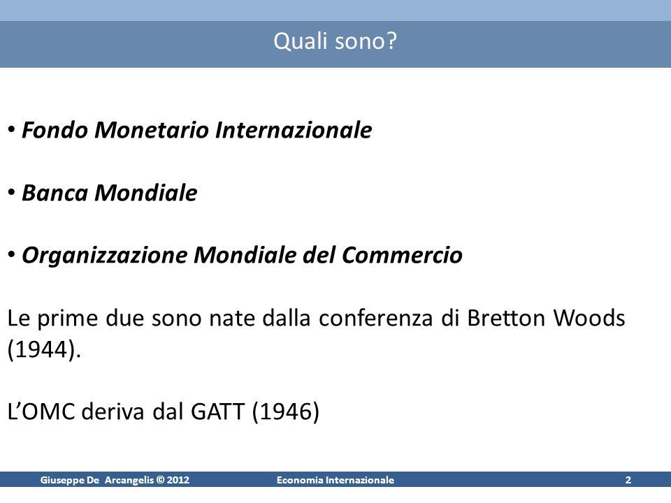 Giuseppe De Arcangelis © 2012Economia Internazionale3 Perché le IEI sono necessarie secondo la teoria economica.