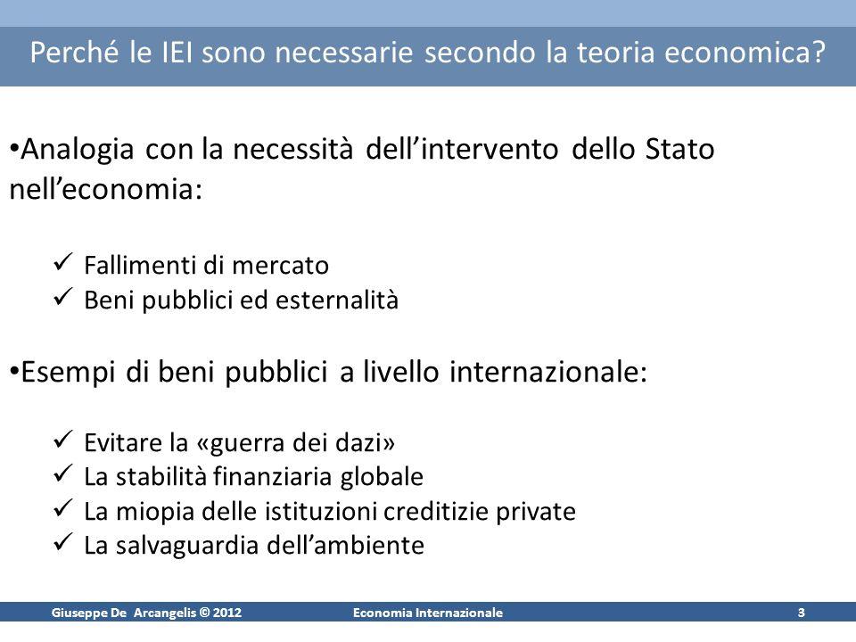 Giuseppe De Arcangelis © 2012Economia Internazionale4 Le critiche alle IEI Il mondo è cambiato dal 1944, ma le IEI no (es.