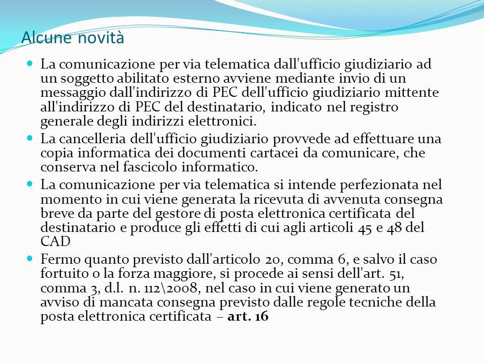 Alcune novità Il gestore di posta elettronica certificata del soggetto abilitato esterno, fermi restando gli obblighi previsti dal d.