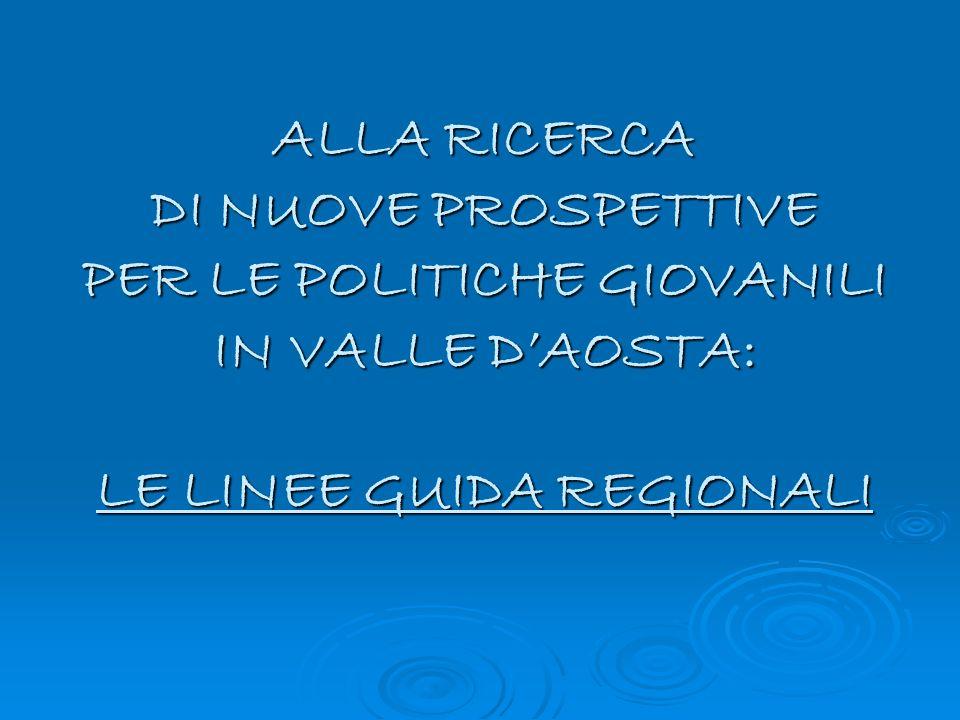 Verso nuove politiche a favore delle giovani generazioni Il documento, che contiene le linee guida regionali, è stato approvato dalla Giunta regionale con propria deliberazione n.