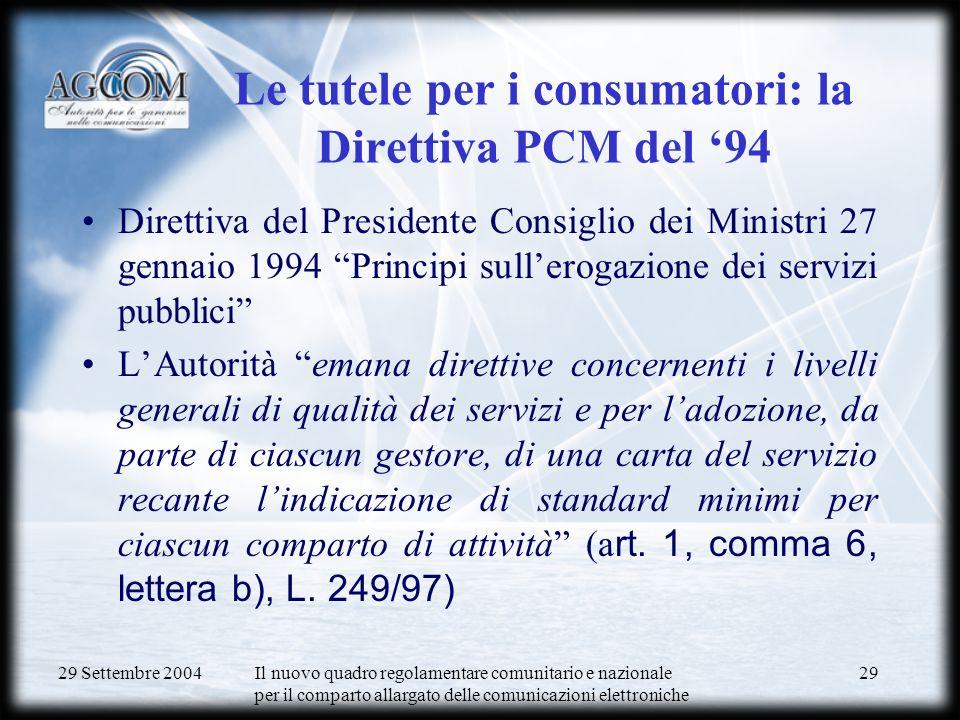 29 Settembre 2004 Il nuovo quadro regolamentare comunitario e nazionale per il comparto allargato delle comunicazioni elettroniche 30 Carte dei servizi (1/3) In applicazione dellart.