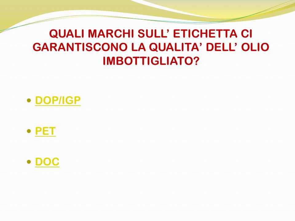 DOP/IGP PET DOC QUALI MARCHI SULL ETICHETTA CI GARANTISCONO LA QUALITA DELL OLIO IMBOTTIGLIATO?