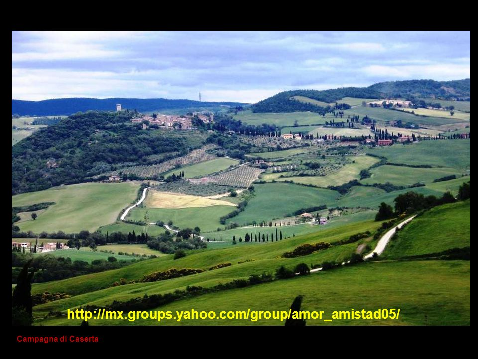 Campagna di Caserta http://mx.groups.yahoo.com/group/amor_amistad05/