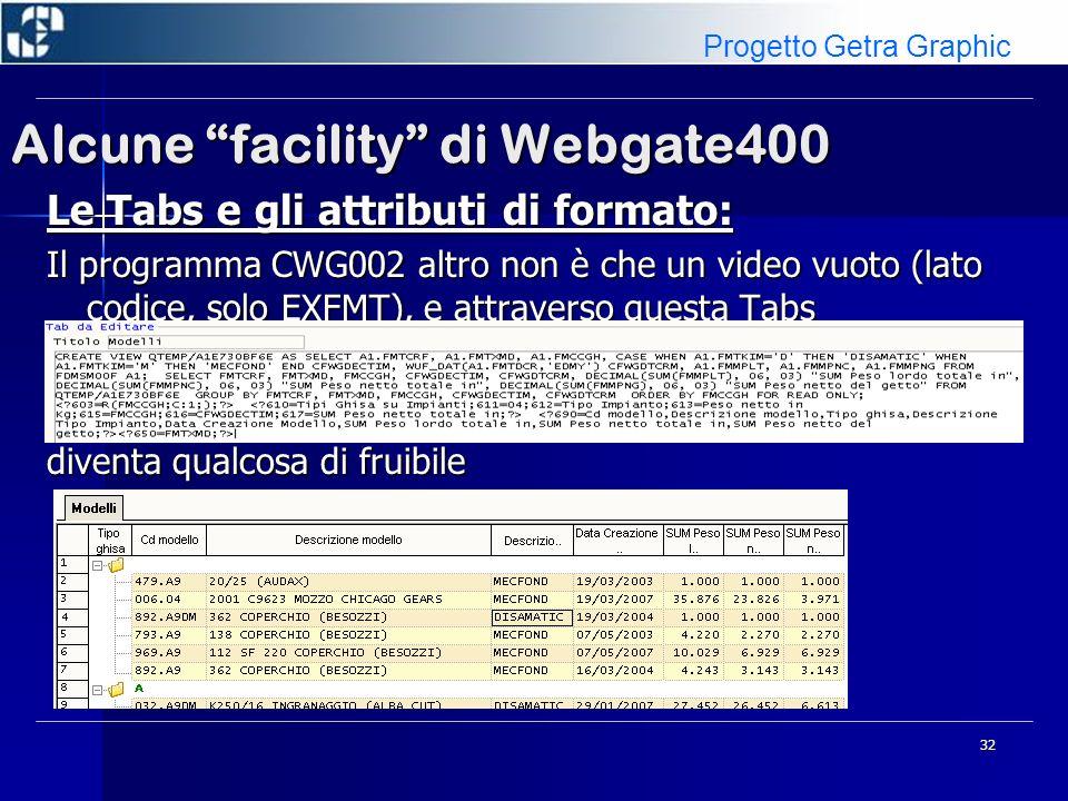 33 Alcune facility di Webgate400 Le Tabs e gli attributi di formato: Addirittura in grado, premendo lapposito pulstante di produrre immediatamente un grafico.