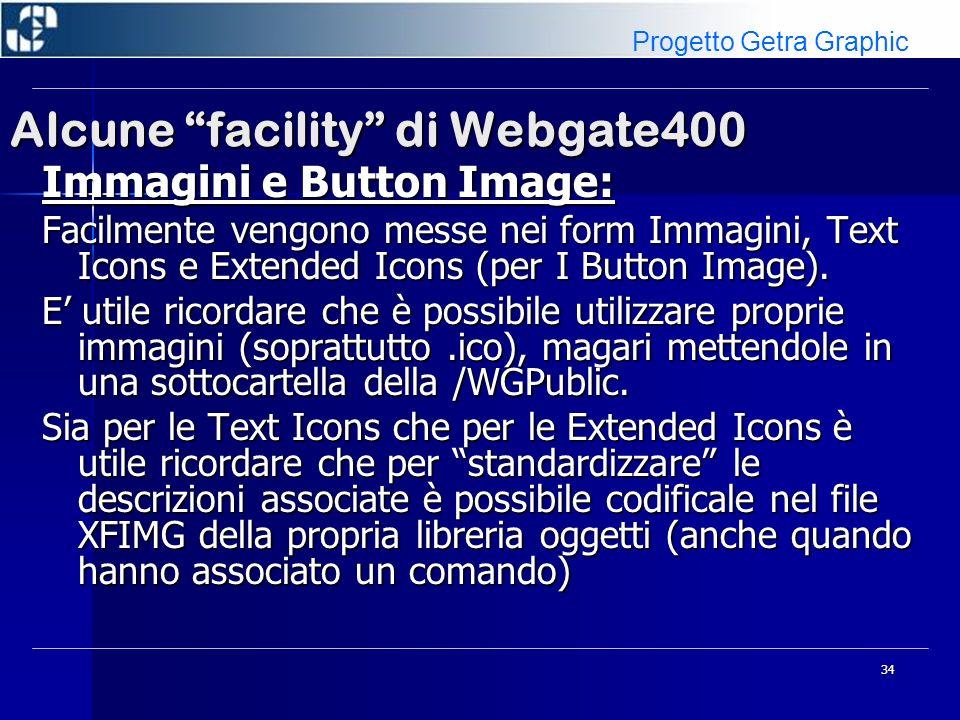 35 Alcune facility di Webgate400 Keyword poco conosciute: *hide : utilizzata sui campi Hidden, impedisce che un informazione non utile in grafica venga passata dal Server al Client.