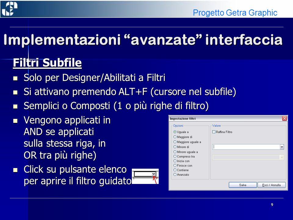 10 Implementazioni avanzate interfaccia Filtri Subfile Sintassi SQL (where).