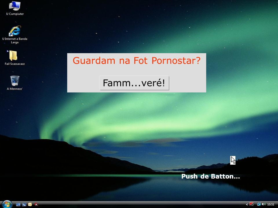 Guardam na Fot Pornostar? Famm...veré! Push de Batton…