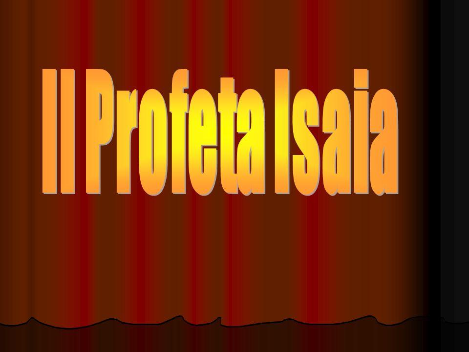 3 Isaia: differenze Letterarie e stile: –nella prima parte lo stile è terso, solenne, e misurato; –nella seconda più retorico e caldo, appassionato, con ripetizioni, enumerazioni; –la terza parte ha un livello poetico meno elevato; storiche: siamo in tre contesti diversi: –prima dellesilio, durante e dopo; teologiche: –in 40-55 è sviluppato una teologia della storia e limmagine di Dio Creatore; –in 56-66 cè un interesse particolare per il culto.