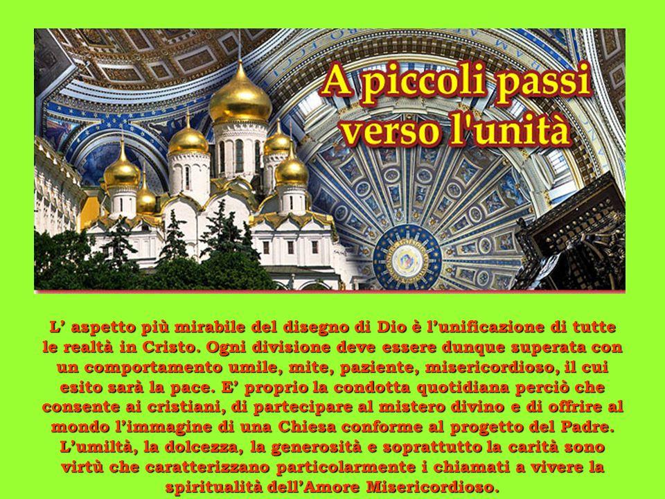 L aspetto più mirabile del disegno di Dio è lunificazione di tutte le realtà in Cristo.