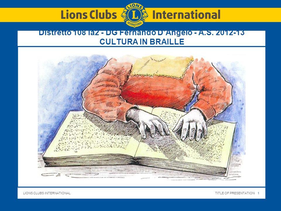 LIONS CLUBS INTERNATIONALTITLE OF PRESENTATION 2 Distretto 108 Ia2 - DG Fernando DAngelo – A.S.