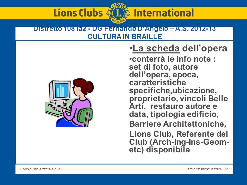 LIONS CLUBS INTERNATIONALTITLE OF PRESENTATION 11 Distretto 108 Ia2 - DG Fernando DAngelo – A.S.