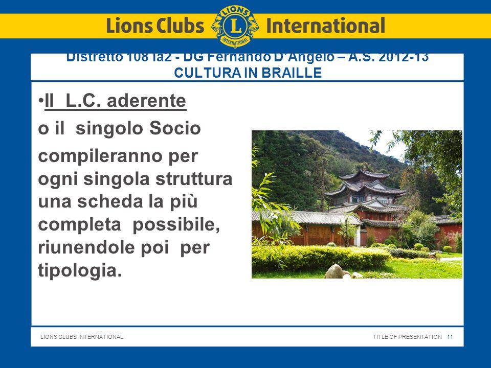 LIONS CLUBS INTERNATIONALTITLE OF PRESENTATION 12 Distretto 108 Ia2 - DG Fernando DAngelo – A.S.