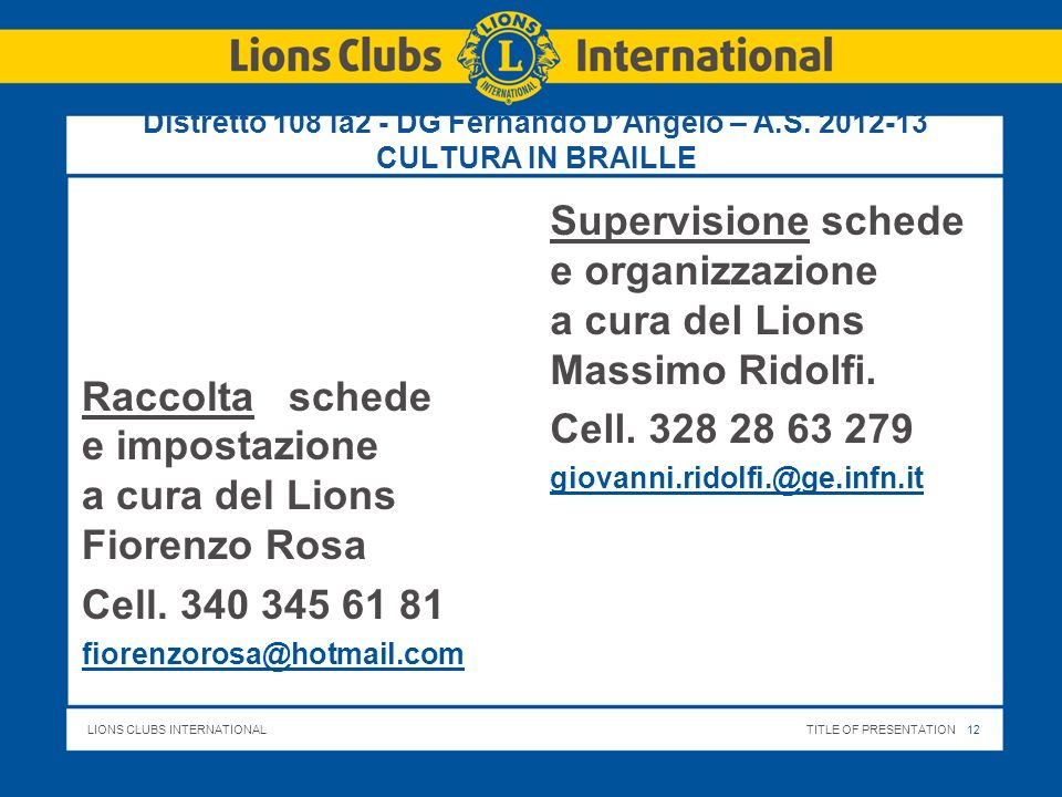 LIONS CLUBS INTERNATIONALTITLE OF PRESENTATION 13 Distretto 108 Ia2 - DG Fernando DAngelo – A.S.