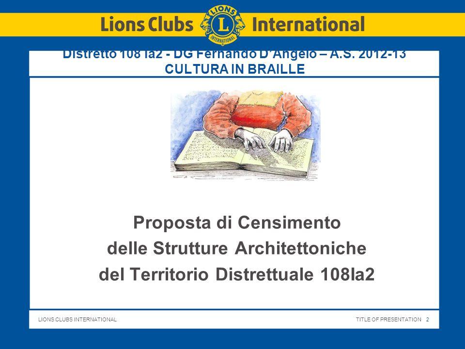 LIONS CLUBS INTERNATIONALTITLE OF PRESENTATION 3 Distretto 108 Ia2 - DG Fernando DAngelo – A.S.