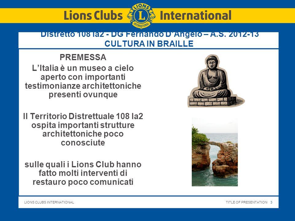 LIONS CLUBS INTERNATIONALTITLE OF PRESENTATION 4 Distretto 108 Ia2 - DG Fernando DAngelo – A.S.