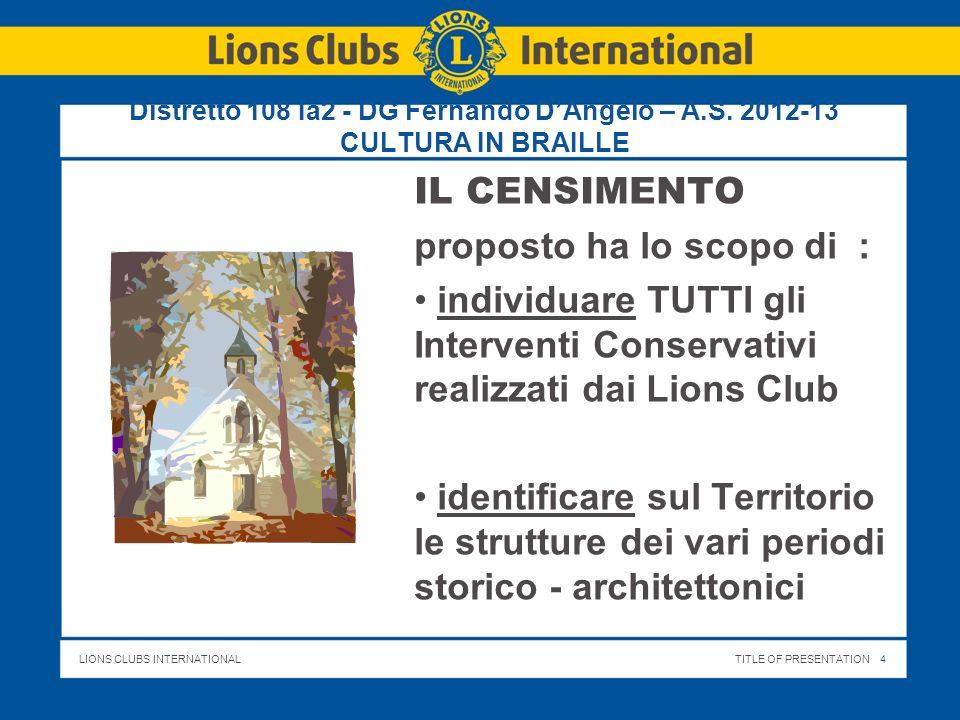 LIONS CLUBS INTERNATIONALTITLE OF PRESENTATION 5 Distretto 108 Ia2 - DG Fernando DAngelo – A.S.