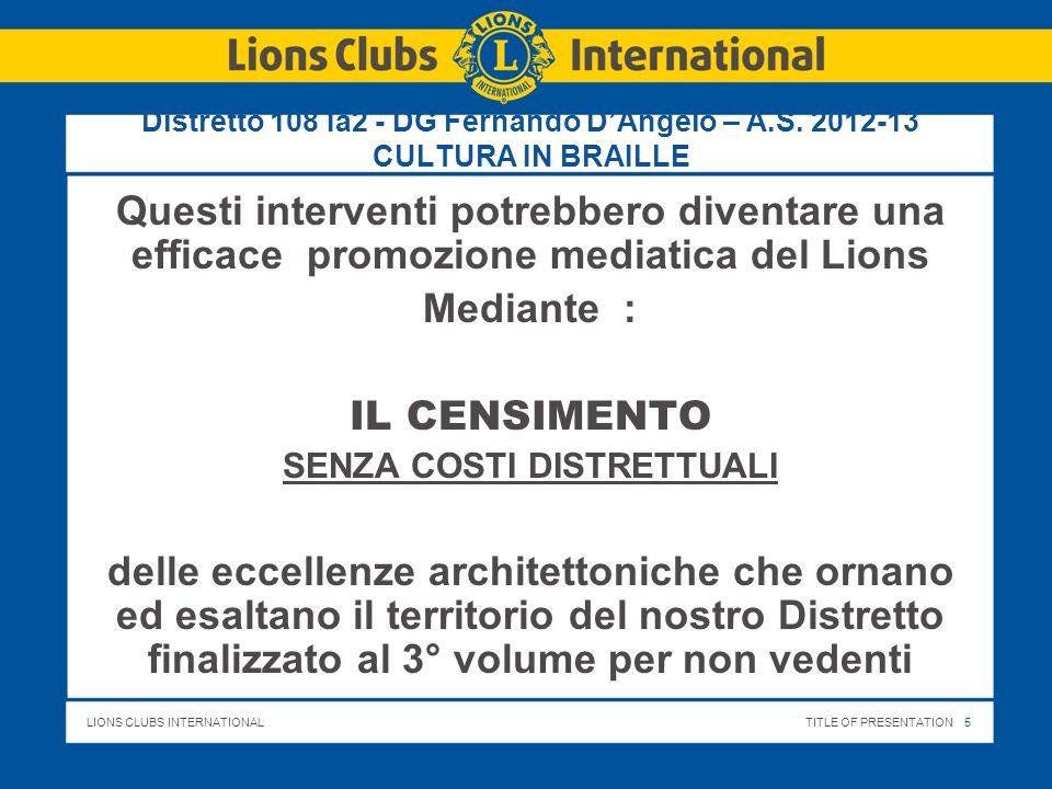 LIONS CLUBS INTERNATIONALTITLE OF PRESENTATION 6 Distretto 108 Ia2 - DG Fernando DAngelo – A.S.