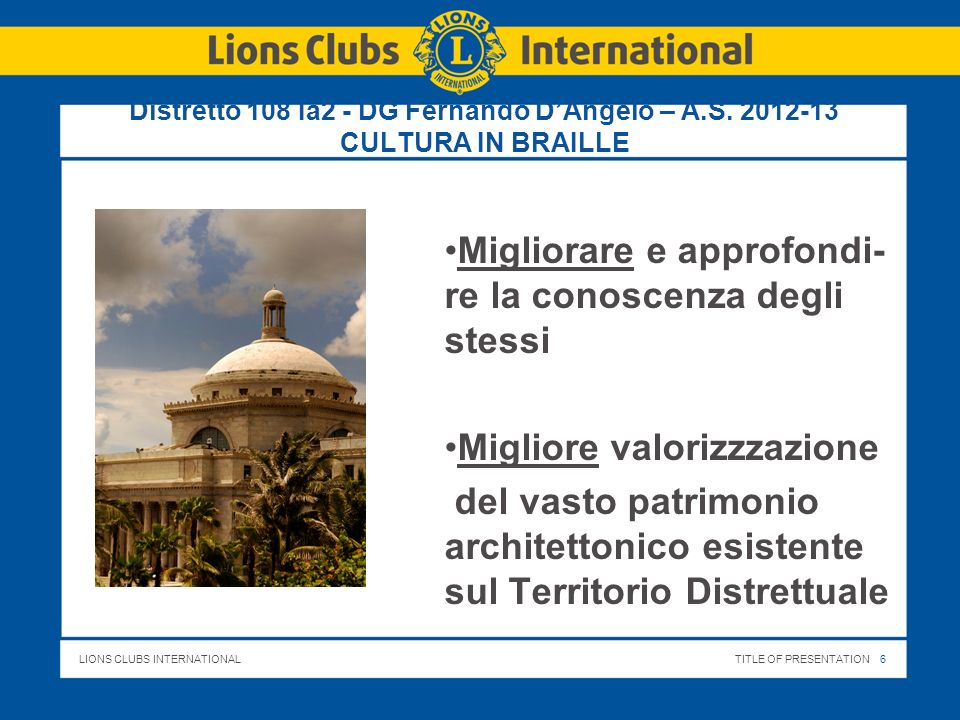 LIONS CLUBS INTERNATIONALTITLE OF PRESENTATION 7 Distretto 108 Ia2 - DG Fernando DAngelo – A.S.