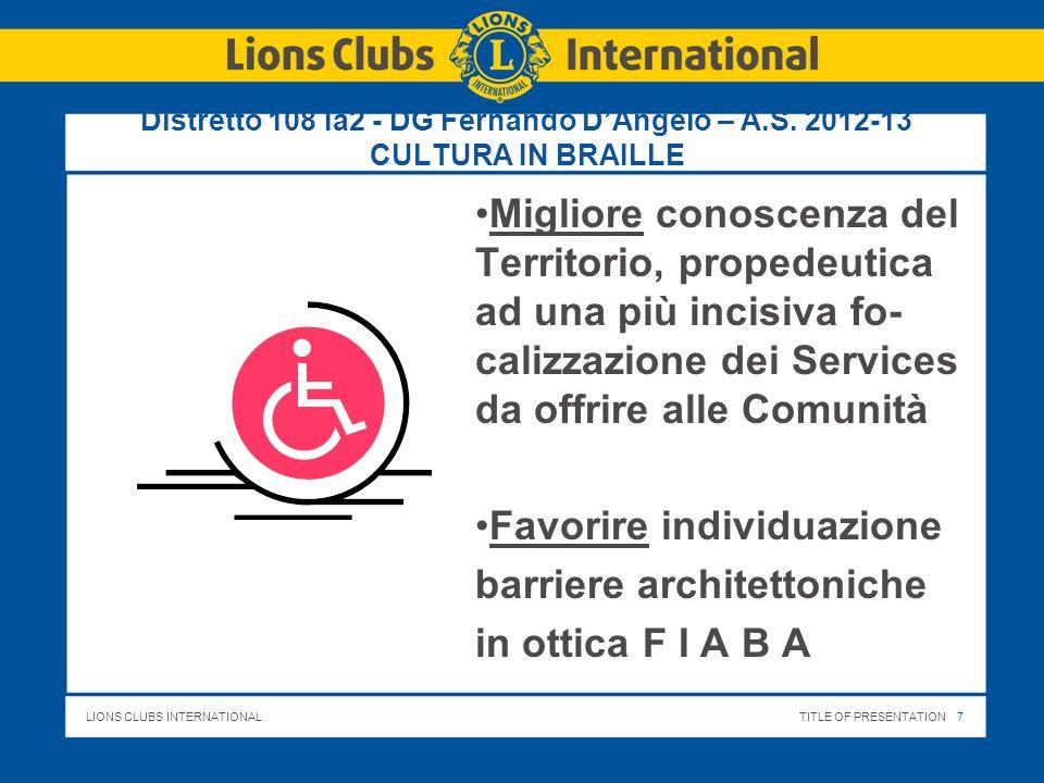 LIONS CLUBS INTERNATIONALTITLE OF PRESENTATION 8 Distretto 108 Ia2 - DG Fernando DAngelo – A.S.