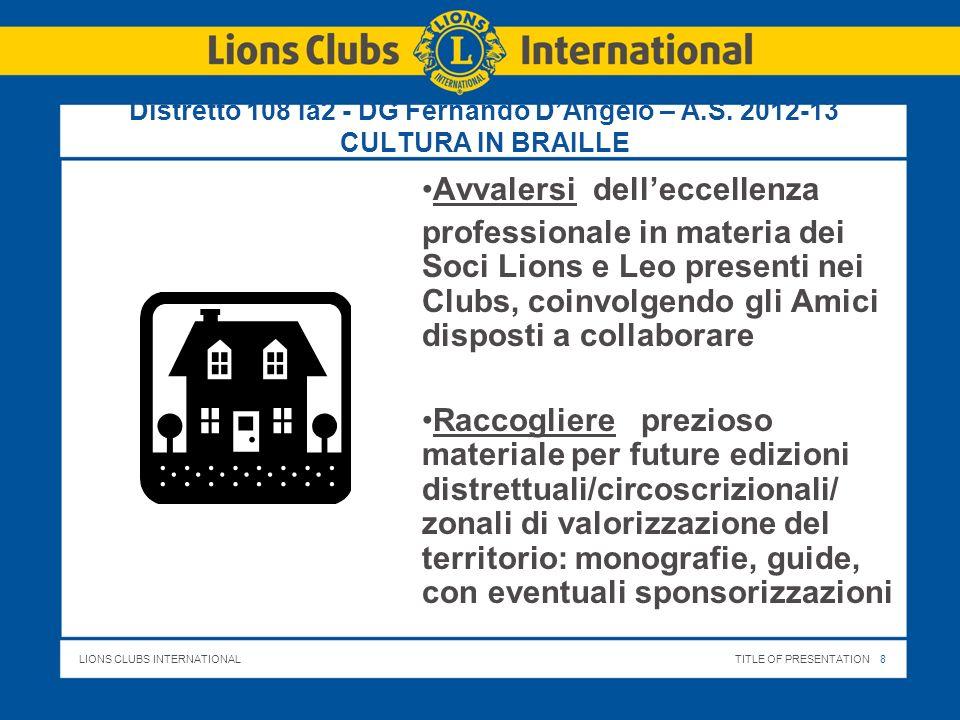 LIONS CLUBS INTERNATIONALTITLE OF PRESENTATION 9 Distretto 108 Ia2 - DG Fernando DAngelo – A.S.