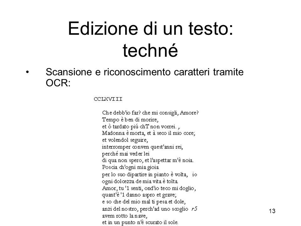 CRILet di Giuseppe Gigliozzi - Centro Ricerche Informatica e Letteratura 14 Edizione di un testo: techné Controllo e correzione su eventuali errori di trascrizione: