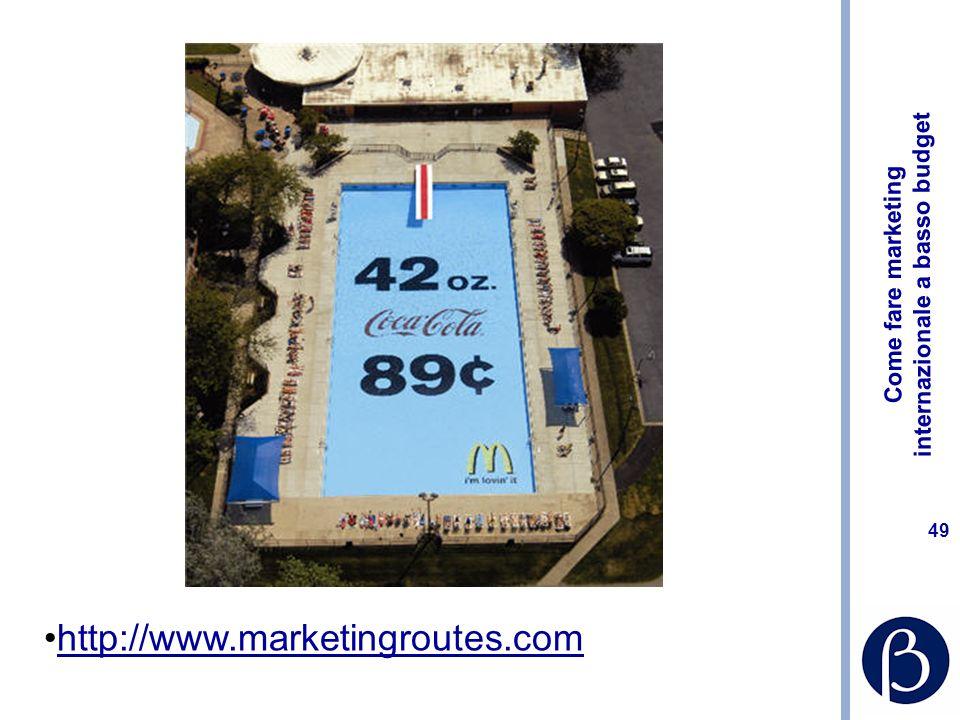 Come fare marketing internazionale a basso budget 49 http://www.marketingroutes.com