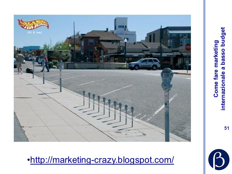 Come fare marketing internazionale a basso budget 51 http://marketing-crazy.blogspot.com/