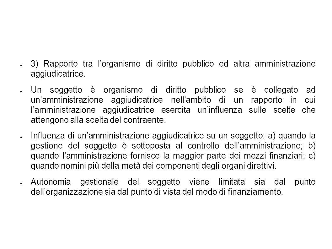 Organismo di diritto pubblico = per garantire le finalità delle regole per laggiudicazione degli appalti pubblici.