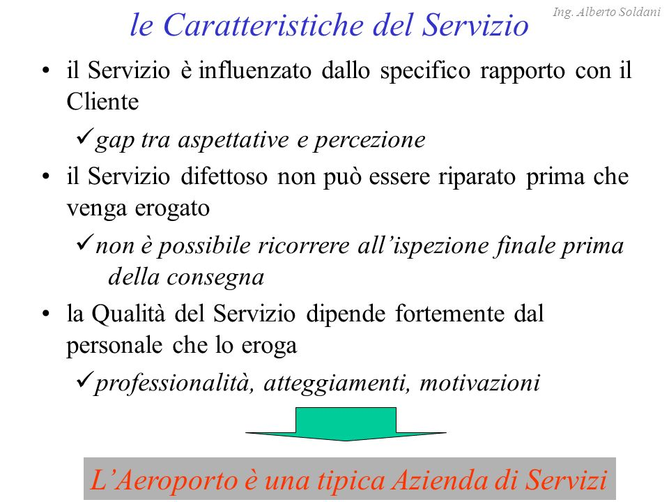 Service Companies peculiarity: Service Companies peculiarity: the moment of Truth The first impression is once (no second chance) Ing.