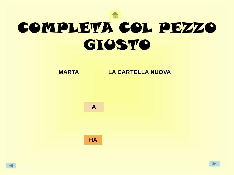 COMPLETA COL PEZZO GIUSTO MARTA LA CARTELLA NUOVA A HA