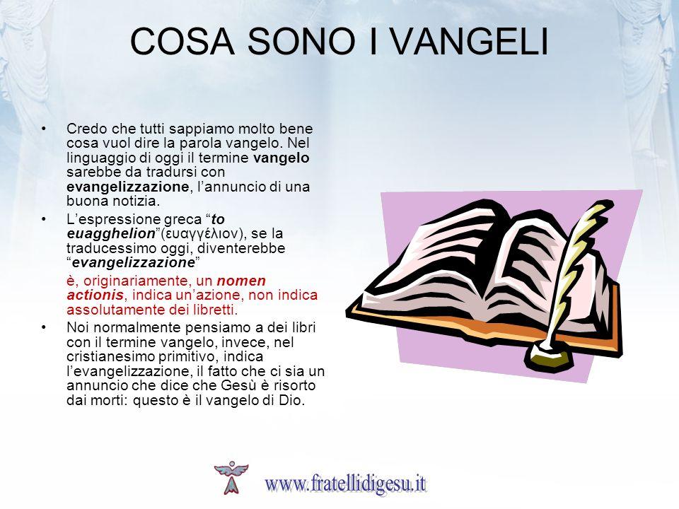 COSA SONO I VANGELI www.fratellidigesu.it