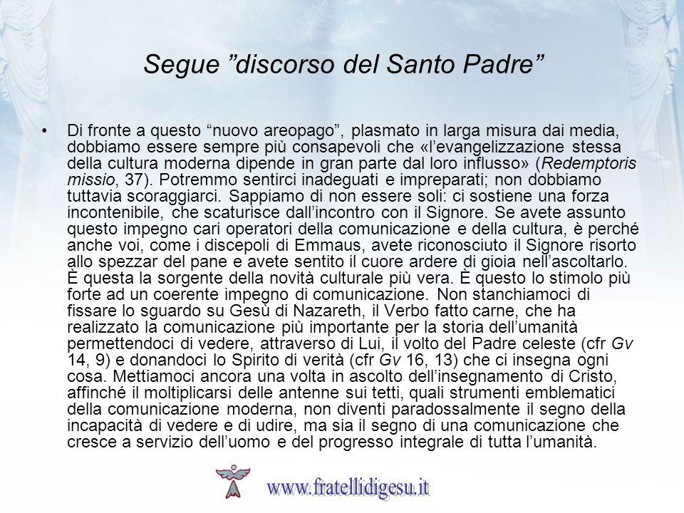 Segue discorso del Santo Padre