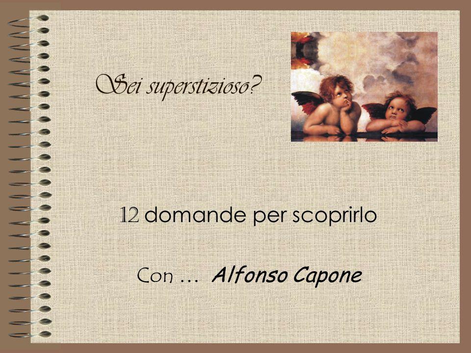 12 domande per scoprirlo Con … Alfonso Capone