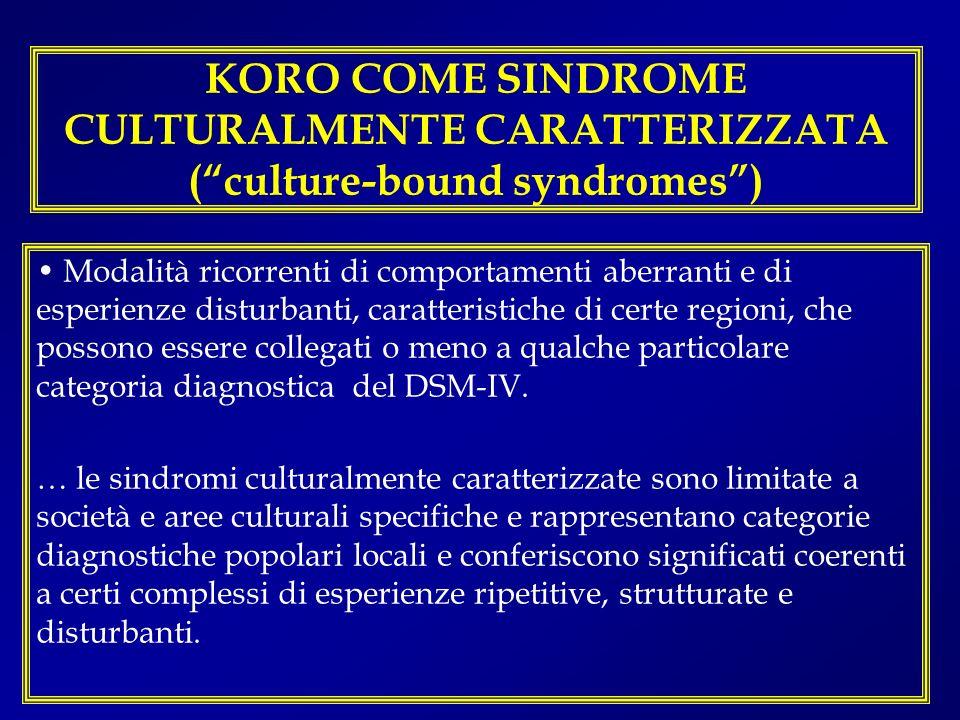 KORO COME SINDROME CULTURALMENTE CARATTERIZZATA ( culture-bound syndromes )
