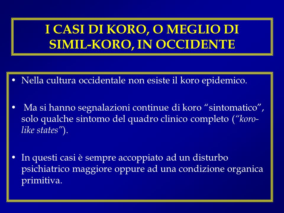I CASI DI KORO, O MEGLIO DI SIMIL-KORO, IN OCCIDENTE
