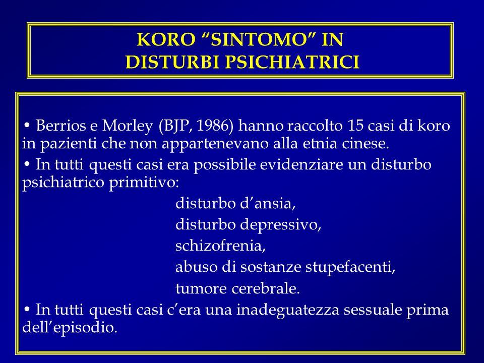 KORO SINTOMO IN DISTURBI PSICHIATRICI