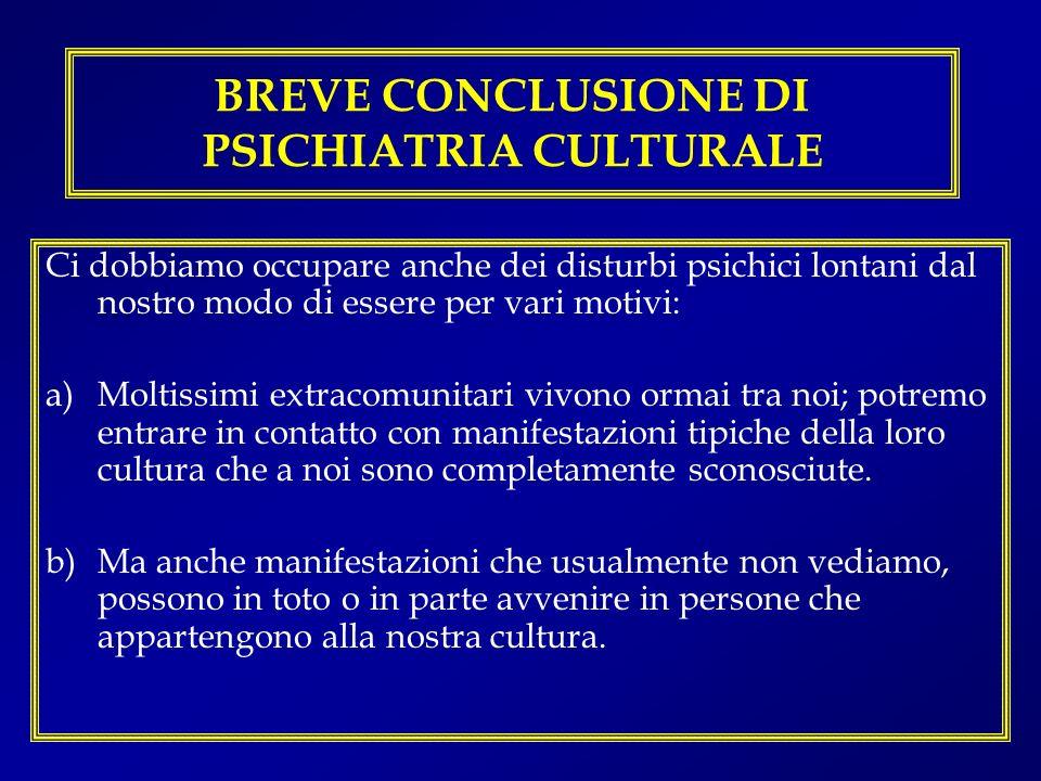 BREVE CONCLUSIONE DI PSICHIATRIA CULTURALE