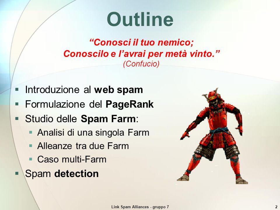 Outline Introduzione al web spam Formulazione del PageRank