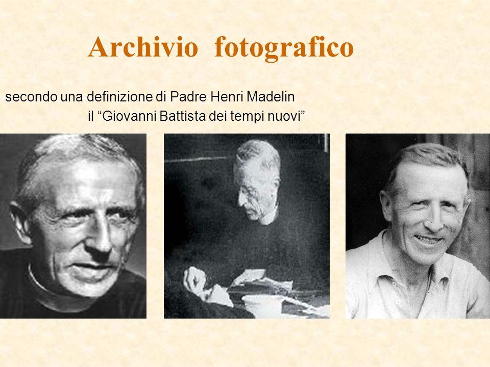 Archivio fotografico secondo una definizione di Padre Henri Madelin