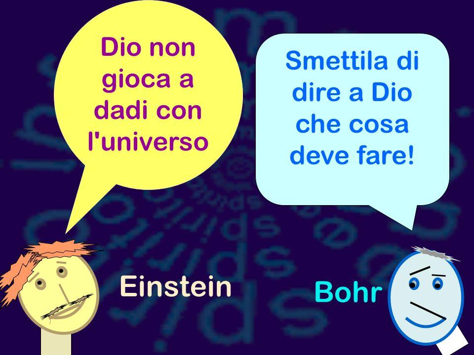 Einstein Bohr Dio non gioca a dadi con l universo
