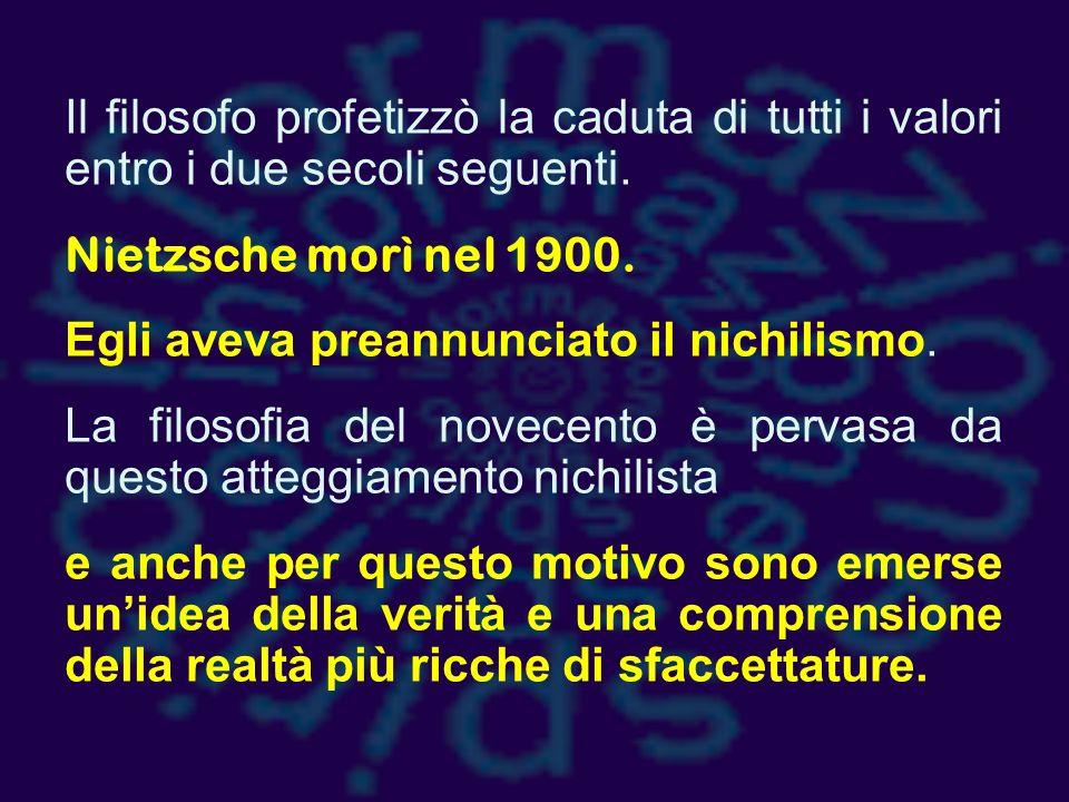 Il filosofo profetizzò la caduta di tutti i valori entro i due secoli seguenti.