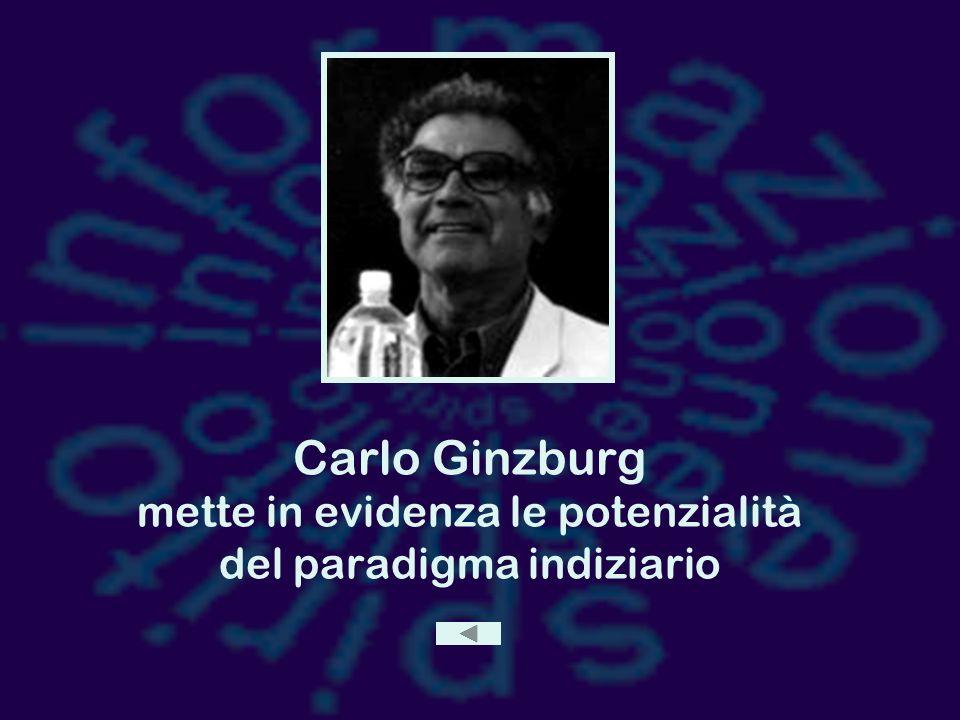 Carlo Ginzburg mette in evidenza le potenzialità del paradigma indiziario