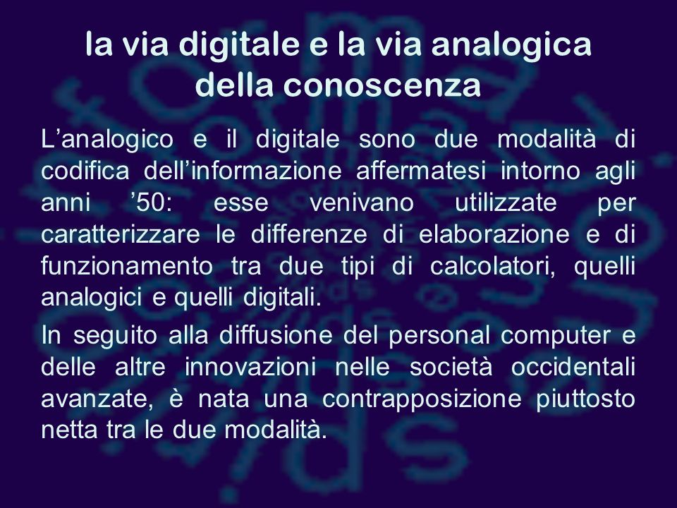 la via digitale e la via analogica della conoscenza